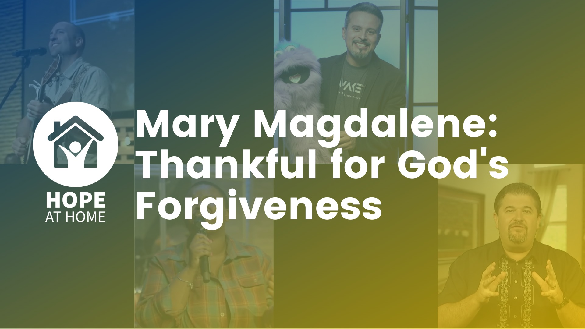 Mary Magdalene: Thankful for God's Forgiveness