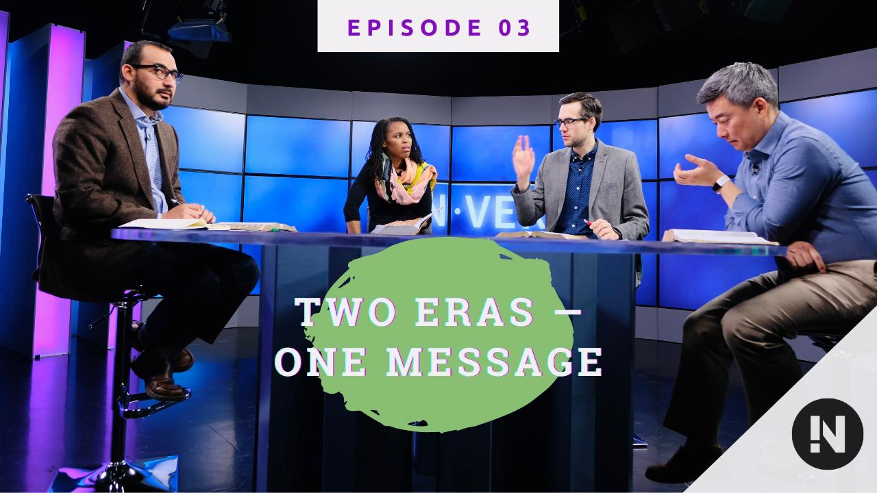 03 Two Eras – One Message