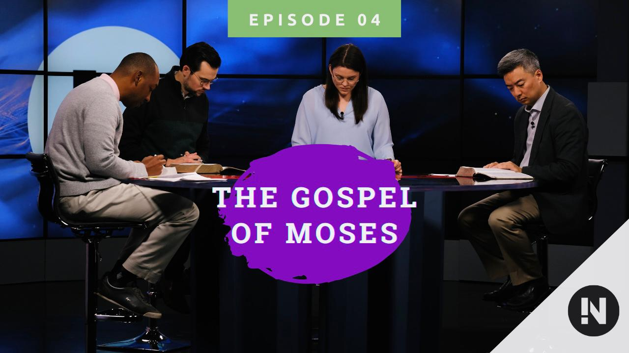 04 The Gospel of Moses